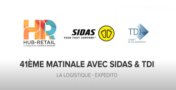 41e Matinale Hub-Retail avec SIDAS et TDI : La logistique avec Expedito de TDI